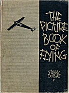 The picture book of flying by Frank Dobias