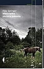 Miedzianka. Historia znikania by Filip…