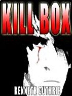 Kill Box (Promo Series) by Kenneth Guthrie