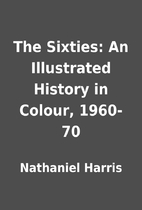 The Sixties: An Illustrated History in…