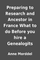 Preparing to Research and Ancestor in France…
