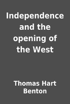 Independence and the opening of the West by…