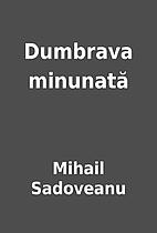 Dumbrava minunată by Mihail Sadoveanu