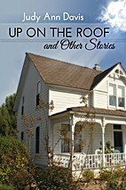 Upon On the Roof by Judy Ann Davis