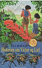 Historien om Victor og Liel by Eli Haugen