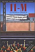 11-M : La novela gráfica by Pepe Gálvez