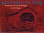 Sentinels of Time: Vermont's Covered Bridges…