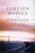 Foreign Bodies by Cynthia Ozick