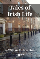 Tales of Irish Life by William H. Brereton