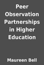 Peer Observation Partnerships in Higher…