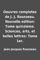 Oeuvres completes de J. J. Rousseau.…