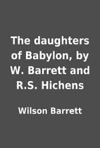 The daughters of Babylon, by W. Barrett and…