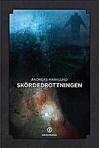 Skördedrottningen by Andreas Marklund