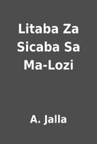 Litaba Za Sicaba Sa Ma-Lozi by A. Jalla