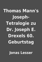 Thomas Mann's Joseph-Tetralogie zu Dr.…