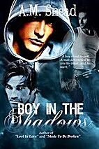Boy In The Shadows (Trilogy) by A.M. Snead