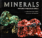 Minerals: Nature's Fabulous Jewels by Arthur…