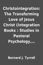 Christointegration: The Transforming Love of…