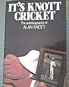 It's knott cricket : the autobiography of…