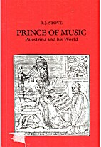 Prince of music : Palestrina and his world…