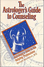 The Astrologer's Guide to Counseling:…