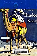 De schatgraver van de Hindoe-koesj by Carel…