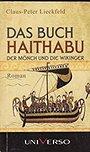 Das Buch Haithabu : historischer Roman - Claus-Peter Lieckfeld