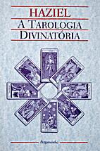 A Tarologia Divinatória by Haziel