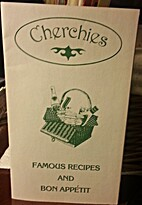 Cherchies Famous Recipes and Bon Appetit by…