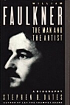 William Faulkner: The Man and the Artist : A…