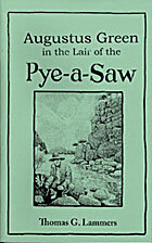 Augustus Green in the Lair of the Pye-a-Saw…