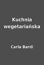 Kuchnia wegetariańska by Carla Bardi