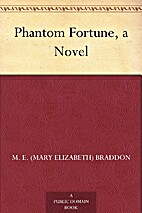 Phantom Fortune, a Novel by M. E. Braddon