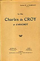 Le Duc Charles de Croÿ et d'Arschot by…