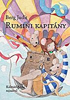 Rumini kapitány by Judit Berg