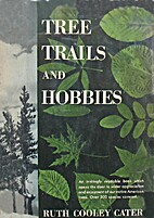 Tree trails and hobbies by Ruth Cooley Cater
