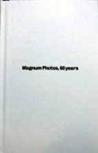 Magnum Photos, 60 years by Magnum