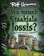 Mis toimub Kraakjala lossis? : tontlikud…