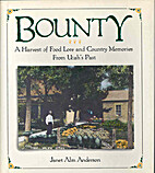 Bounty : a harvest of food lore and country…