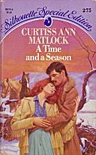 A Time and a Season by Curtiss Ann Matlock