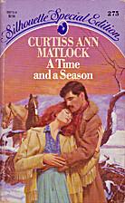 A Time and a Season by Curtiss Ann Matlock