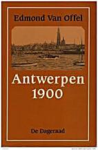 Antwerpen 1900 by Edmond Van Offel