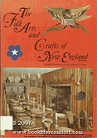 The folk arts and crafts of New England by…