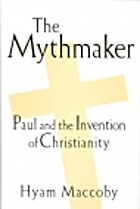 The Mythmaker: Paul and the Invention of…