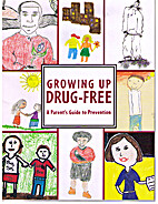Growing Up Drug Free: A Parent's Guide…