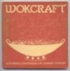 Wokcraft: A Stirring Compendium of Chinese…
