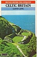 Celtic Britain by Lloyd Laing