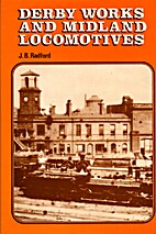 Derby Works and Midland Locomotives : The…