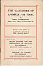 The Slaughter of Animals for Food by John…