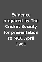 Evidence prepared by The Cricket Society for…
